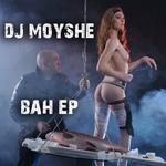 DJ MOYSHE - BAH EP (Front Cover)