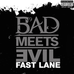 BAD meets EVIL - Fast Lane (Explicit) (Front Cover)