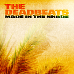 DEADBEATS, The - Made In The Shade (Front Cover)