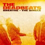 DEADBEATS, The - Breathe (Front Cover)