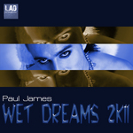 JAMES, Paul - Wet Dreams 2K11 (Front Cover)