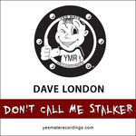 LONDON, Dave - Don't Call Me Stalker (Front Cover)
