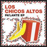 LOS CHICOS ALTOS - Pa'lante EP (Front Cover)