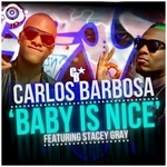 BARBOSA, Carlos feat STACEY GRAY - Baby Is Nice (Front Cover)