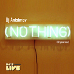 DJ ANISIMOV - Nothing (Front Cover)