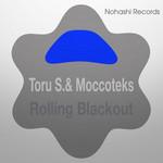 TORU S/MOCCOTEKS - Rolling Blackout (Front Cover)