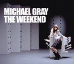 GRAY, Michael - The Weekend (Front Cover)