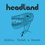 HEADLAND - Bible, Torah & Koran (Front Cover)