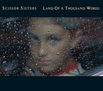 SCISSOR SISTERS - Land Of A Thousand Words (Front Cover)