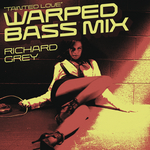 RICHARD GREY - Tainted Love (Warped Bass Remix) (Filthy Rich Remix) (Front Cover)