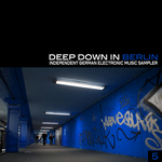 VARIOUS - Deep Down In Berlin 5 - Independent German Electronic Music Sampler (Front Cover)