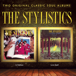 THE STYLISTICS - In Fashion + Love Spell (2 Albums On 1) (Front Cover)