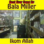 BALA MILLER & THE GREAT MUSIC PIRAMEEDS OF AFRICA - Ikom Allah (Front Cover)