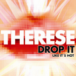 THERESE - Drop It Like It's Hot (Front Cover)