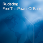 RUDEDOG - Feel The Power Of Bass (Front Cover)