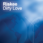 RISKEE - Dirty Love (Front Cover)