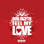 ROB MAYTH - Feel My Love (Front Cover)