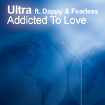 ULTRA feat FEARLESS/DAPPY - Addicted To Love (Front Cover)