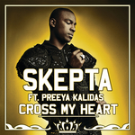 SKEPTA feat PREEYA KALIDAS - Cross My Heart (Explicit Standard Digital Version) (Front Cover)