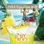 BABY ALICE - Pina Colada Song (Front Cover)