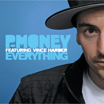 P-MONEY feat VINCE HARDER - Everything (Front Cover)