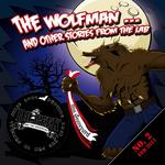 The Wolfman...& Other Stories From The Lab