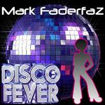 FADERFAZ, Mark - Disco Fever (Front Cover)