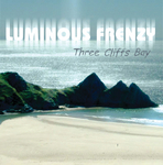 LUMINOUS FRENZY - Three Cliffs Bay (Front Cover)