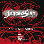 JAGGED SLAP - 10 Pence Short (Front Cover)