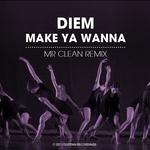 DIEM - Make Ya Wanna (Front Cover)