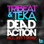 TRIBEAT & TEKA - Dead Action (Front Cover)