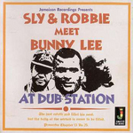 SLY & ROBBIE meets BUNNY LEE - Sly & Robbie Meet Bunny Lee At Dub Station (Front Cover)