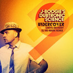 J BOOGIE'S DUBTRONIC SCIENCE feat CHRYS ANTHONY - Undercover (Front Cover)
