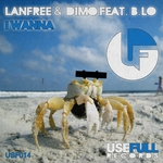 LANFREE/DIMO/B LO - I Wanna (Front Cover)