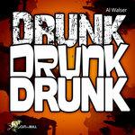 WALSER, Al - Drunk Drunk Drunk (Front Cover)