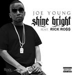 JOE YOUNG feat RICK ROSS - Shine Bright (Front Cover)