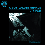 A GUY CALLED GERALD - Driver (Front Cover)