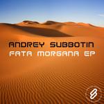 SUBBOTIN, Andrey feat MORGANA EP - Fata Morgana EP (Front Cover)