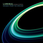 SOUNDS FROM THE GROUND/VARIOUS - Luminal Remastered (Front Cover)