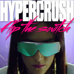 HYPER CRUSH - Flip The Switch (Front Cover)