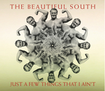 BEAUTIFUL SOUTH, The - Just A Few Things That I Ain't (Front Cover)