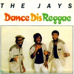 JAYS, The - Dance Dis Reggae (Front Cover)