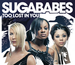SUGABABES - Too Lost In You (Front Cover)
