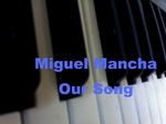 MANCHA, Miguel - Our Song (Front Cover)
