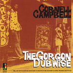 CAMPBELL, Cornell - The Gorgon Dubwise (Front Cover)