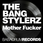 BANG STYLERZ, The - Mother Fucker (Front Cover)