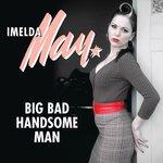 IMELDA MAY - Big Bad Handsome Man (Radio Edit) (Front Cover)