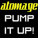 ATOMAGE - Pump It Up (Front Cover)