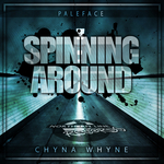 PALEFACE feat CHYNA WHYNE - Spinning Around (Front Cover)