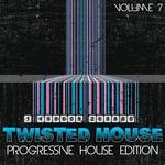 VARIOUS - Twisted House Vol 7 (Progressive House Edition) (Front Cover)